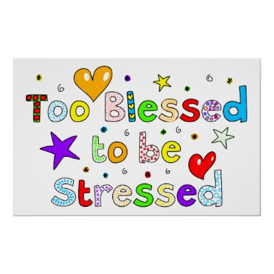 too_blessed_to_be_stressed_poster-r9f759a4b0b4d4459a2e16d139760cf1d_akvdg_400